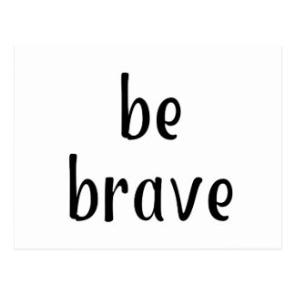 Be Brave: Handy Reminder Phrase Postcard