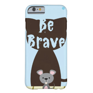Be Brave Little Mouse Barely There iPhone 6 Case