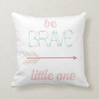 Be Brave Little One Cushion