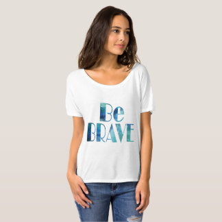 BE BRAVE OCEAN CRUSH - SUMMER TEE