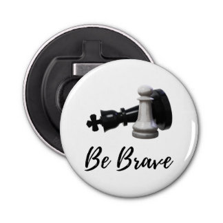 Be Brave Pawn Chess Bottle Opener