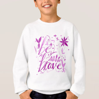 be brave pink sweatshirt