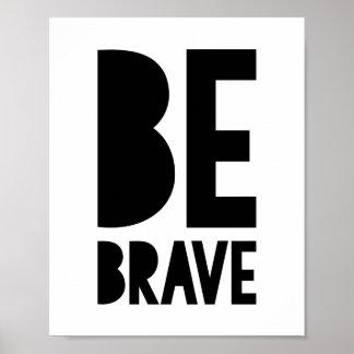 Be Brave Poster Print