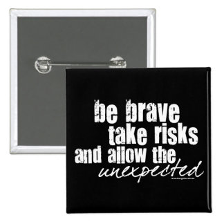 Be Brave Take Risks 15 Cm Square Badge
