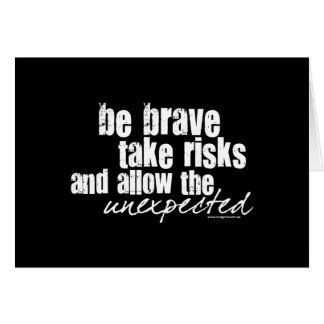 Be Brave Take Risks Card