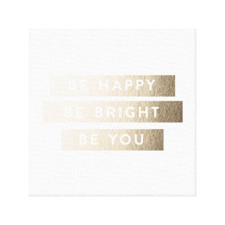 Be Bright Be Happy Be You Foil Art Canvas