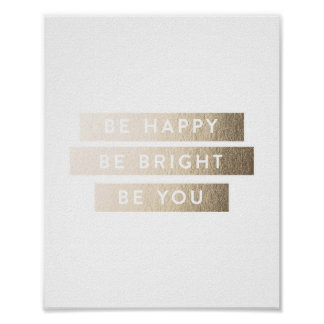 Be Bright Be Happy Be You Foil Art Print