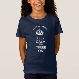 Be Calm and Cheer ON T-Shirt