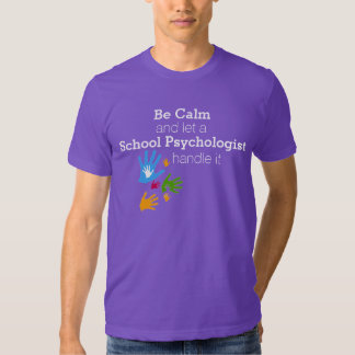 Be Calm School Psychologist Tee Shirt
