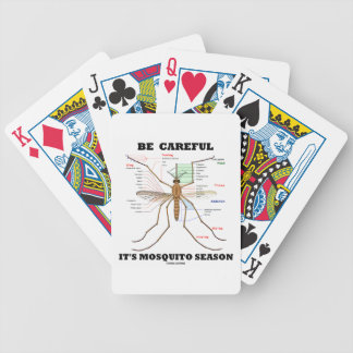 Be Careful It's Mosquito Season (Mosquito Anatomy) Bicycle Playing Cards