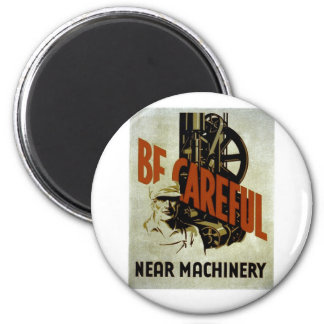 Be Careful Near Machinery - WPA Poster - Refrigerator Magnets