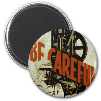 Be Careful Near Machinery - WPA Poster - 6 Cm Round Magnet