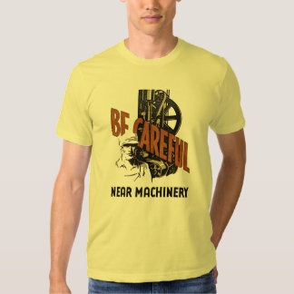 Be Careful Near Machinery - WPA Poster T Shirt