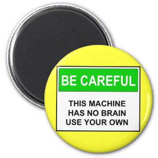 Be Careful - No Brain Warning Fridge Magnets