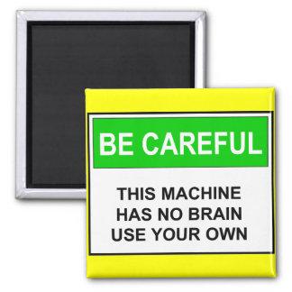 Be Careful - No Brain Warning Square Magnet