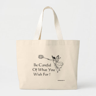 Be Careful Of What You Wish For ! Bag
