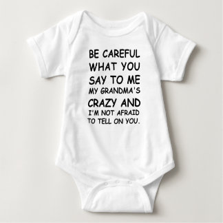 Be Careful What You Say To Me Baby Bodysuit