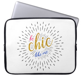 Be CHIC like me Laptop sleeve