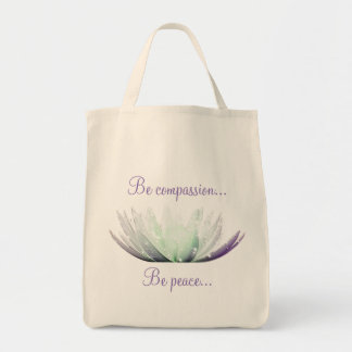 Be compassion... Be peace... Grocery Tote Grocery Tote Bag