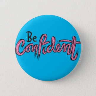 """Be confident"" cute blue badge"