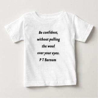 Be Confident - P T Barnum Baby T-Shirt