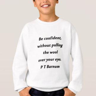 Be Confident - P T Barnum Sweatshirt