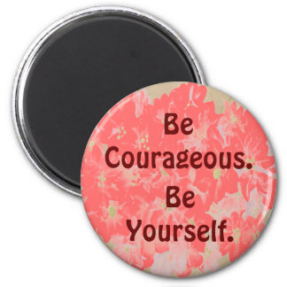 be courageous magnet
