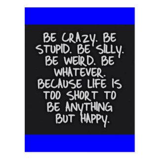 BE CRAZY STUPID SILLY LIFE SHORT FUNNY HUMOR MOTIV POSTCARD
