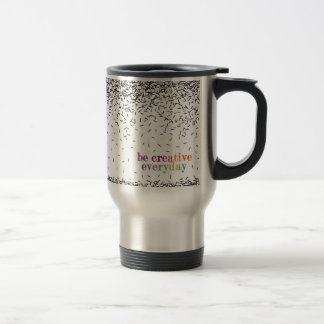 """""""Be creative every day"""" watercolor text Travel Mug"""