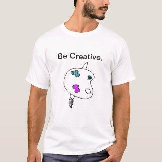 Be Creative T Shirt