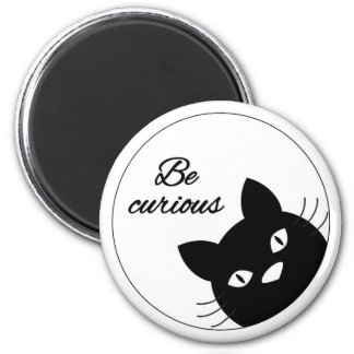 Be Curious Magnet