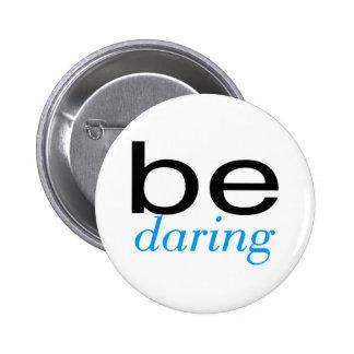 Be Daring Lt Blue 6 Cm Round Badge
