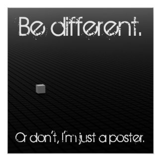 Be different Or don't Poster