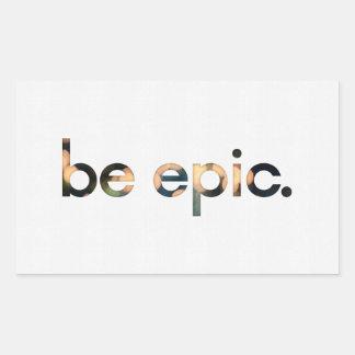 Be Epic Sticker