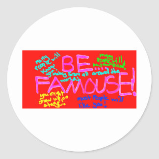 Be_Famous Round Sticker