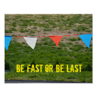 Be Fast Or Be Last! Running Motivational Poster