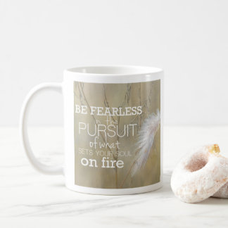 Be Fearless Coffee Mug