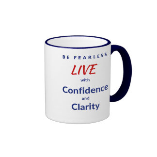 Be Fearless LIVE with Confidence and Clarity Ringer Mug