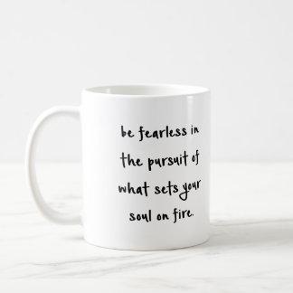Be Fearless..Mug Coffee Mug