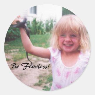 Be fearless round sticker