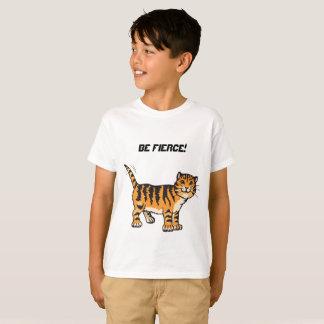 Be Fierce! T-Shirt
