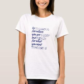 Be Fierce T-Shirt