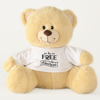 Be Free Be Fearless Typography Teddy Bear
