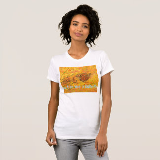 be free like a butterfly T-Shirt
