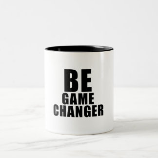 BE game to changer Two-Tone Coffee Mug
