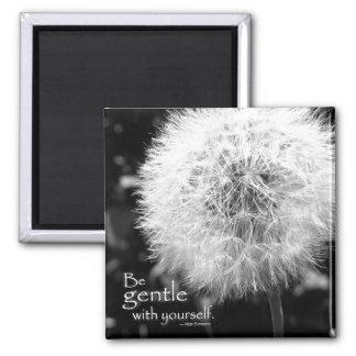 Be Gentle Magnet