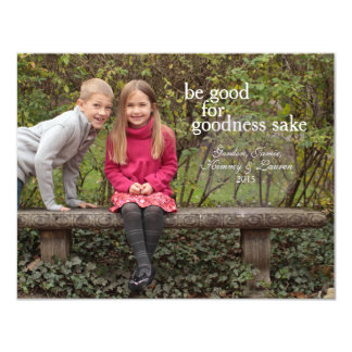 Be good for goodness sake - Christmas Card
