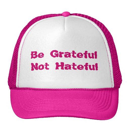 Be Grateful Not Hateful Hat
