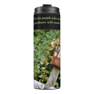 Be Grateful to the People Who Make Us Happy Thermal Tumbler
