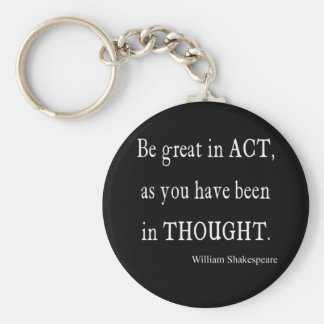 Be Great in Act As Been Thought Shakespeare Quote Key Ring